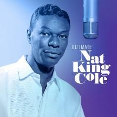 Nat King Cole (Нэт Кинг Коул): Ultimate Nat King Cole