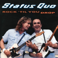 Status Quo (Статус Кво): Rock 'Til You Drop