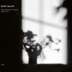 Keith Jarrett (Кит Джарретт): The Melody At Night, With You