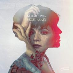 Norah Jones (Нора Джонс): Begin Again