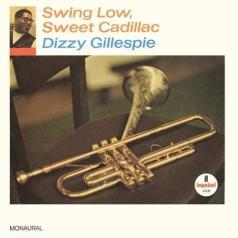 Dizzy Gillespie (Диззи Гиллеспи): Swing Low, Sweet Cadillac