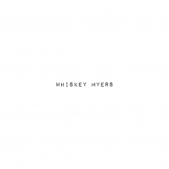Whiskey Myers (Виски Майерс): Whiskey Myers