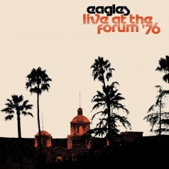 Eagles (Иглс, Иглз): Live At The Forum '76