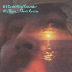 David Crosby (Дэвид Кросби): If I Could Only Remember My Name (50Th Anniversary)