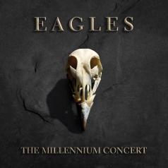 Eagles (Иглс, Иглз): The Millennium Concert