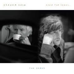 Graham Nash (Грэм Нэш): Over The Years... The Demos