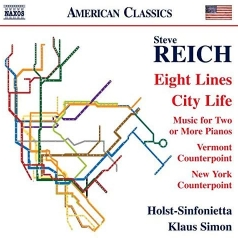 Steve Reich (Стивен Райх): Eight Lines, City Life, Vermont Counterpoint, New York Counterpoint, Music For Two Or More Pianos