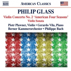 Philip Glass (Филип Гласс): Violin Concerto No. 2 'American Four Seasons', Violin Sonata