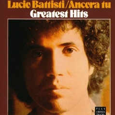 Lucio Battisti (Лучио Баттисти): Ancora Tu - Greatest Hits