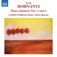 Erno Von Dohnanyi (Эрнст фон Донаньи): Piano Quintets Nos. 1 And 2