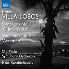 Heitor Villa-Lobos (Эйтор Вилла-Лобос): Symphonies Nos. 1 'O Imprevisto' And 2
