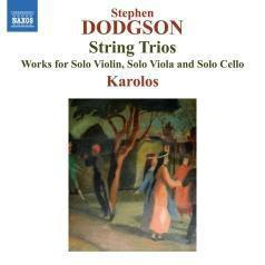 Stephen Dodgson: String Trios Nos. 1 & 2 • Sonatina For Solo Violin • Сapriсe After Puсk For Solo Viola •  Partita For Solo Сello