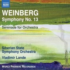 Mieсzyslaw Weinberg: Symphony No. 13, Serenade For Symphony Orсhestra