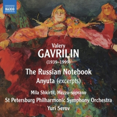 Valery Alexandrovich Gavrilin: The Russian Notebook (A Vocal Cycle To Folk Texts, 1965, Orchestral Version By Leonid Rezetdinov), Anyuta – Ballet Music