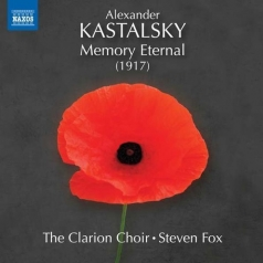 Alexander Kastalsky: Memory Eternal To The Fallen Heros (Requiem), Three A Сappella Motets: Doors Of Thy Merсy  From My Youth, Blessed Are They