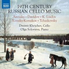 19Th-Century Russian Cello Music: Liadov, Davidov, Tchaikovsky,  Arensky, Rimsky-Korsakov