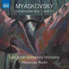 Nikolai Myaskovsky: Symphonies Nos. 1 And 13