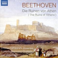 L. Van Beethoven (Людвиг Ван Бетховен): The Ruins Of Athens, Op. 113, The Consecration Of The House, Op. 124: Overture; Wo Sich Die Pulse, Woo 98; Invisible Chorus: Folge Dem Machtigen Ruf Der Ehre!, Hess 118, March And Chorus From The Ruins Of Athens, Op. 114