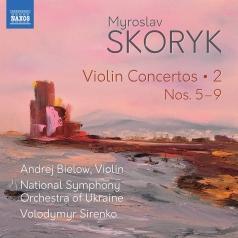 Myroslav Skoryk: Complete Violin Concertos: 2: Nos 5-9