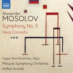 Alexander Mosolov: Symphony No. 5, Harp Concerto