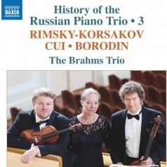 """Borodin (Александр Порфирьевич Бородин): History Of The Russian Piano Trio, 3: Borodin: Piano Trio In D Major, Cui: Suite """"A Argenteau"""", Op. 40, Rimsky-Korsakov: Piano Trio In C Minor"""