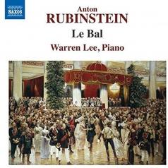 Anton Rubinstein (Антон Григорьевич Рубинштейн): Le Bal, Op. 14, Allegro Appassionato, Op. 30, No. 2
