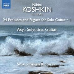 Nikita Koshkin: 24 Preludes And Fugues For Guitar Solo, 1