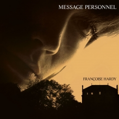Francoise Hardy (Франсуаза Арди): Message Personnel