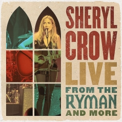 Sheryl Crow (Шерил Кроу): Live From the Ryman And More
