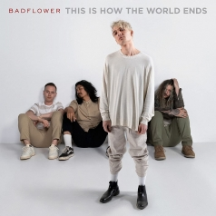 Badflower: This Is How The World Ends