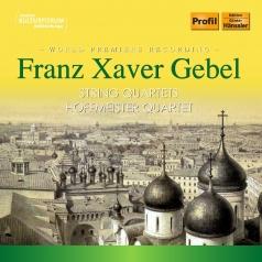 Franz Xaver Gebel (Франц Ксавер Гёбель): String Quartets