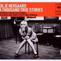 Silje Nergaard (Силье Нергоо): A Thousand True Stories