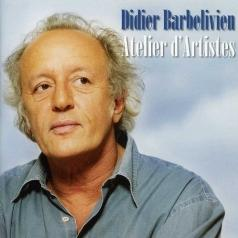 Didier Barbelivien (Дидье Барбеливьен): Atelier D'Artistes
