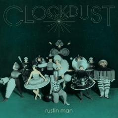 Rustin Man: Clockdust