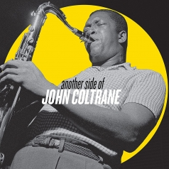 John Coltrane (Джон Колтрейн): Another Side Of John Coltrane