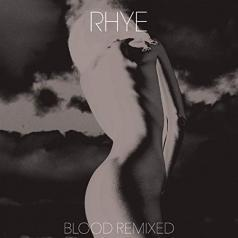 Rhye (Крну): Blood Remixed