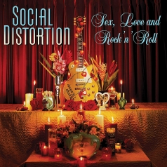 Social Distortion (Сошал Дисторшн): Sex, Love and Rock 'n' Roll