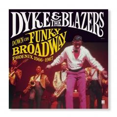 Dyke & The Blazers: Down On Funky Broadway: Phoenix (1966-1967)