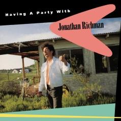 Jonathan Richman (Джонатан Ричман): Having A Party With Jonathan Richman (RSD2021)