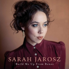 Sarah Jarosz: Build Me Up From Bones
