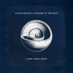 Lukas Nelson & Promise of the Real: A Few Stars Apart