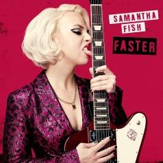 Samantha Fish: Faster