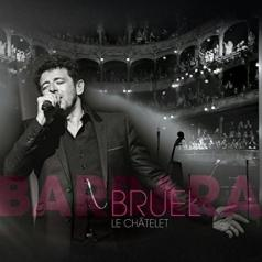 Patrick Bruel (Патрик Брюэль): Bruel Barbara - Le Chatelet