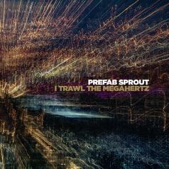 Prefab Sprout (Префаб Спрут): I Trawl The Megahertz