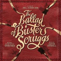 Carter Burwell (Картер Бёруэлл): The Ballad Of Buster Scruggs