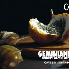 Cafe Zimmerman (Кафе Циммерман): Geminiani: Concerti Grossi Op.7