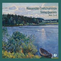 Alexander Gretchaninov (Александр Тихонович Гречанинов): String Quartets Nos. 2 & 4/Moscow Quartet