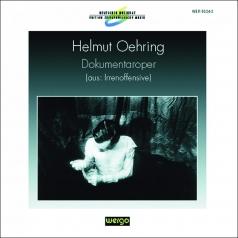 """Helmut Oehring (Хельмут Эринг): Oehring: Dokumentaroper (Aus: """"Irreno"""