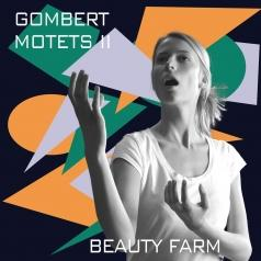 Nicolas Gombert (Николя Гомберт): Motetten Vol. 2/Beauty Farm