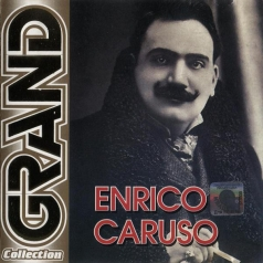 Enrico Caruso (Энрико Карузо): Grand Collection